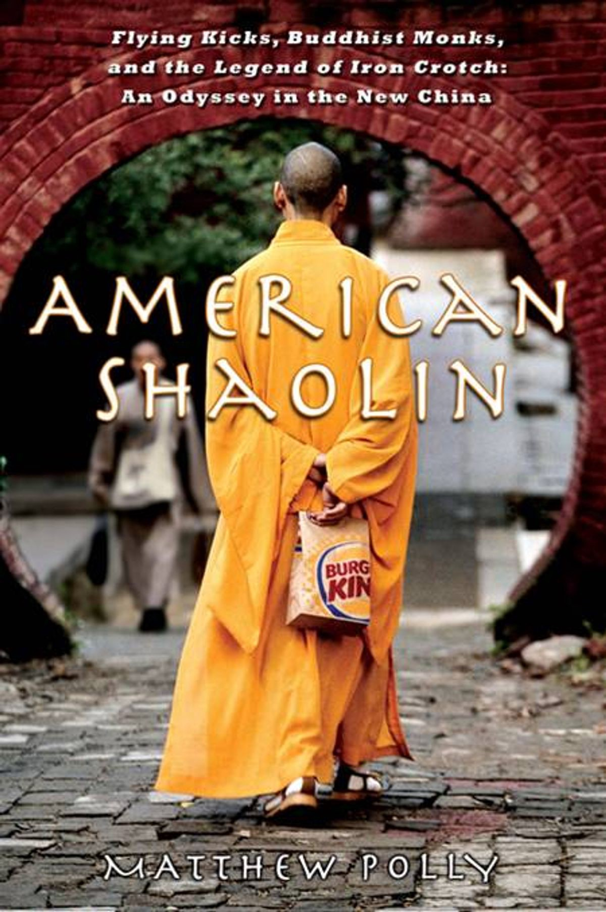 """The clever book cover of Matthew Polly's """"American Shaolin: Flying Kicks, Buddhist Monks, and the Legend of Iron Crotch""""…"""