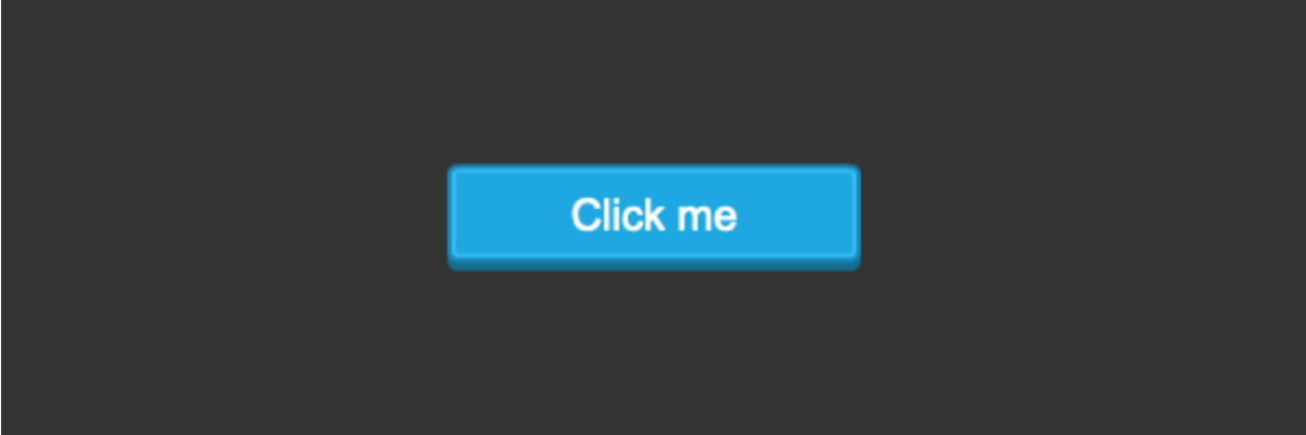 """A blue button with the text """"Click me"""""""