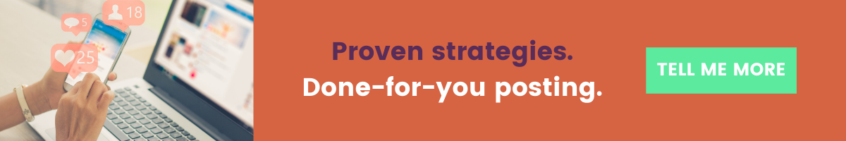Proven strategies. Done-for-you posting. Tell me more!
