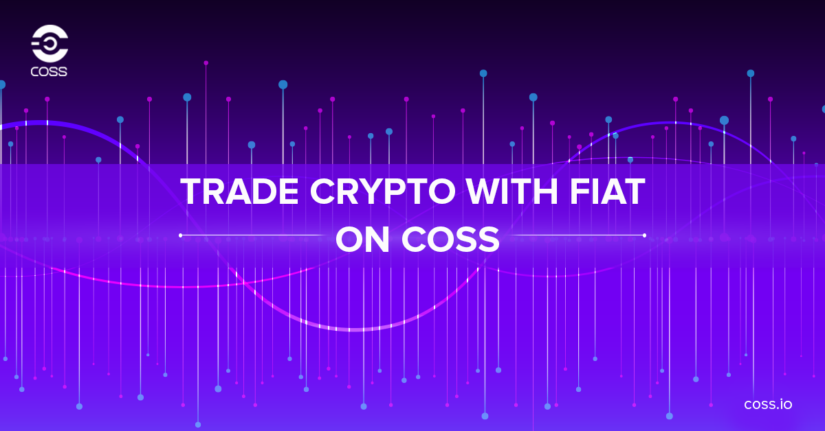 COSS cryptocurrency exchange Singapore fiat trading with low fees