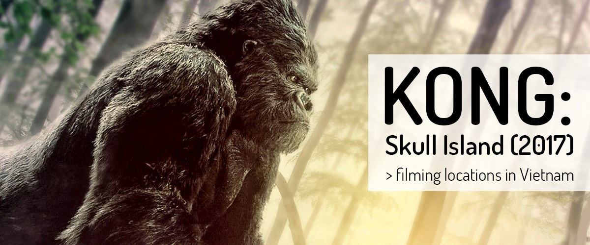 Kong Skull Island 2017 Filming Locations And Places In