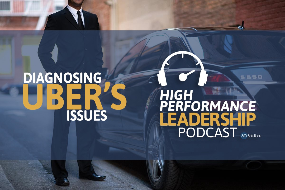 Diagnosing Uber's Issues - High Performance Leadership