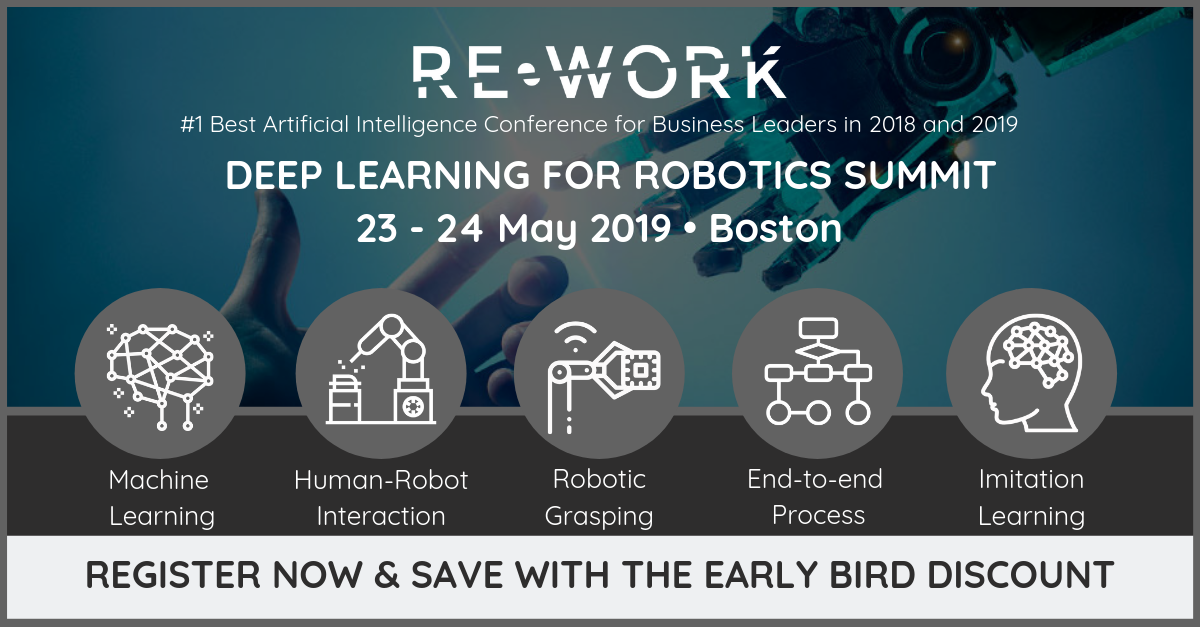 Deep Learning for Robotics: Where are we Heading? - RE•WORK