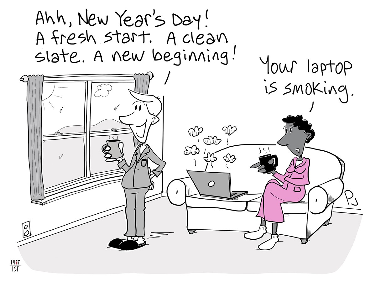 """Cartoon of a man saying """"New Year's Day. A fresh start!"""" while his wife notes his laptop is smoking."""