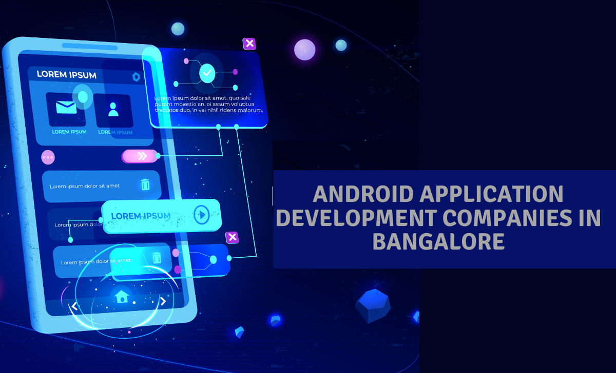 Android Application Development Companies in Bangalore