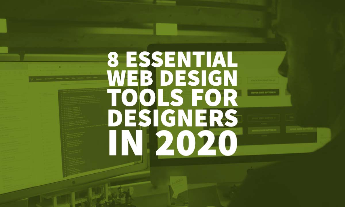 8 Essential Web Design Tools For Designers In 2020 By Inkbot Design Medium