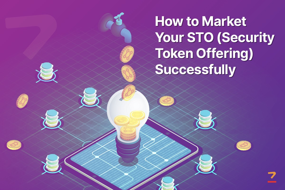 How to Market Your STO (Security Token Offering) Successfully?