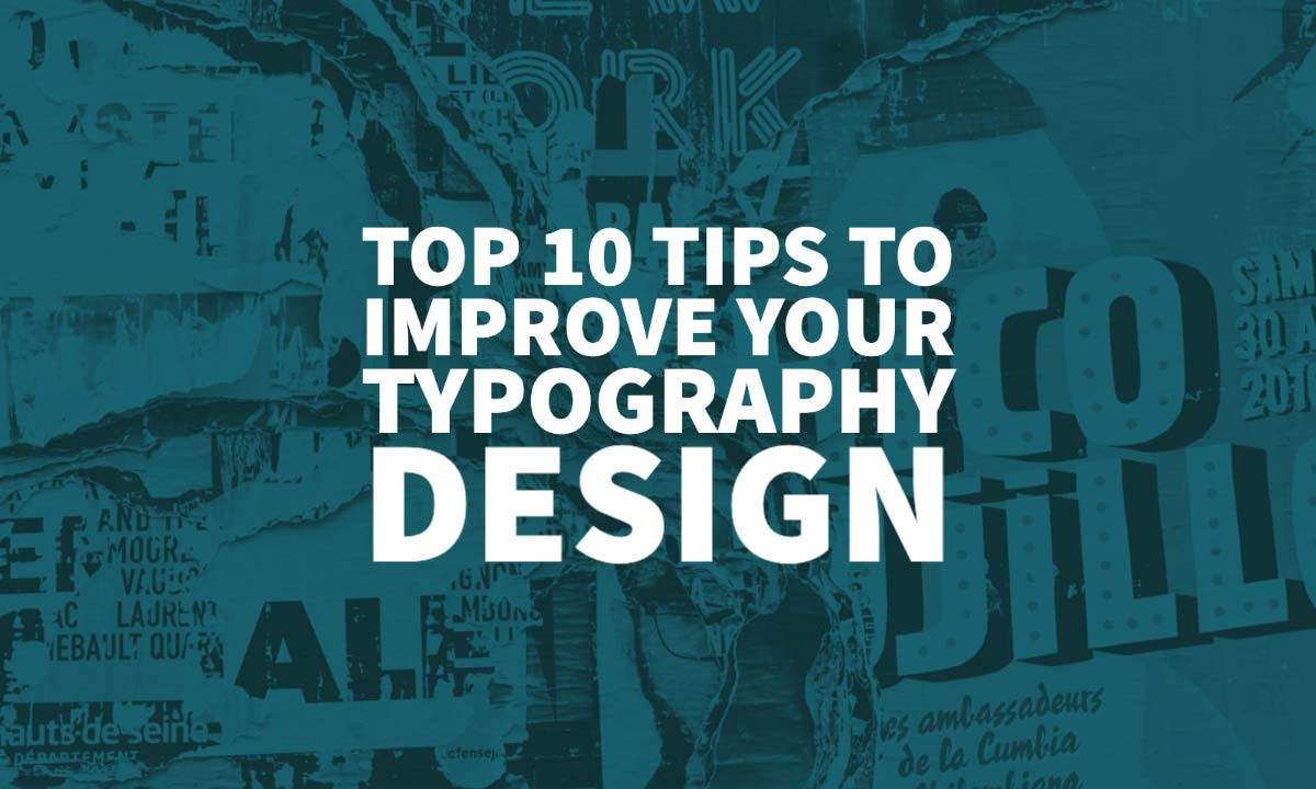 Top 10 Tips To Improve Your Typography Design Font Guide By Inkbot Design Medium