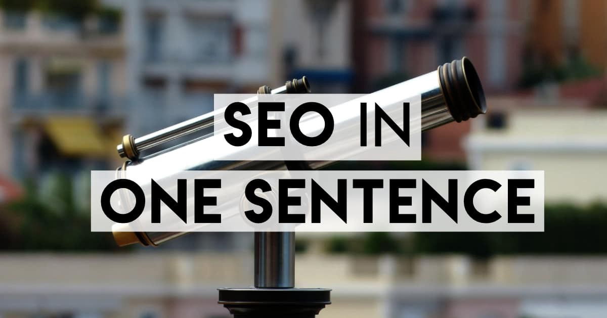 SEO in one sentence, explained simply (facebook share image)