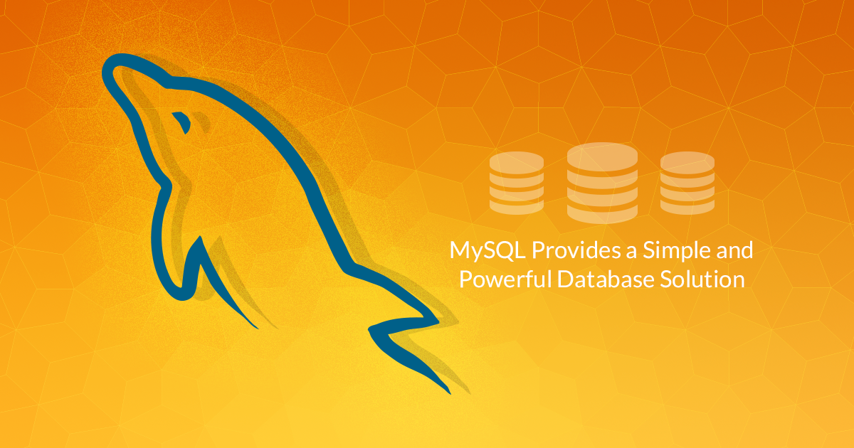 MySQL Provides a Simple and Powerful Database Solution