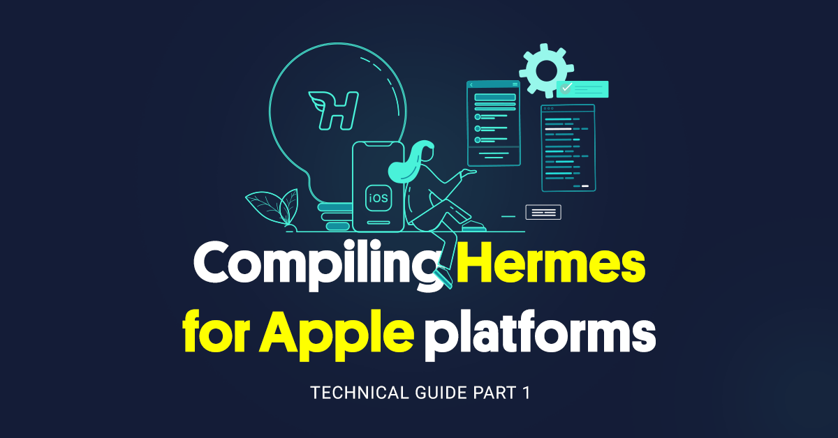 Technical Guide, Part 1: Compiling Hermes for Apple Platforms