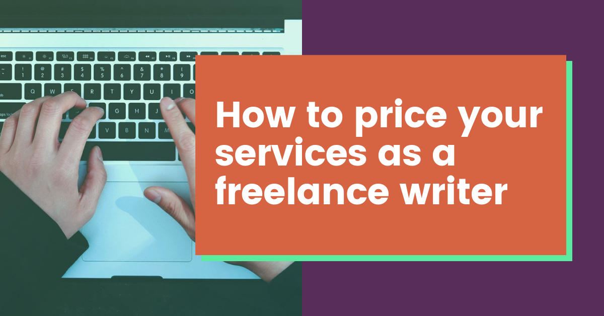 How to price your services as a freelance writer
