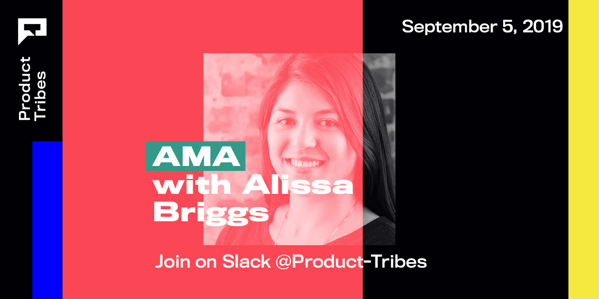 Product Tribes AMA #7 — Alissa Briggs, Director of Design at Autodesk