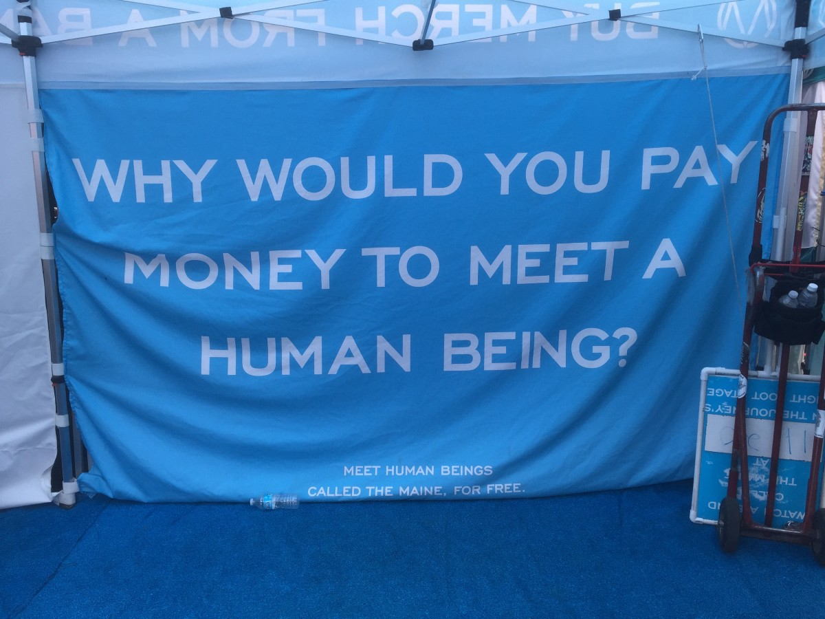 Why Would You Pay Money To Meet a Human Being? - The Maine