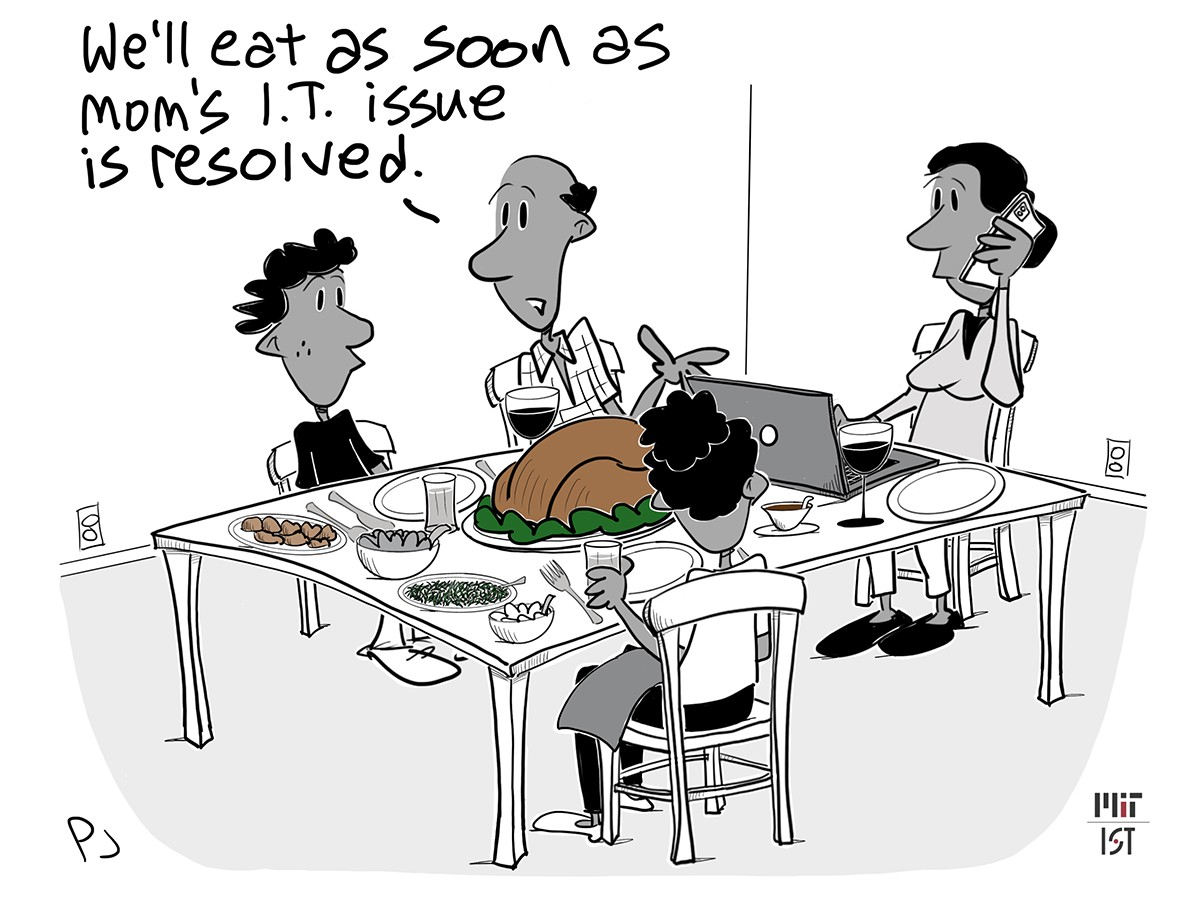"""Cartoon of mom using her laptop at Thanksgiving dinner. Dad says """"We'll eat as soon as mom's IT issue is resolved""""."""