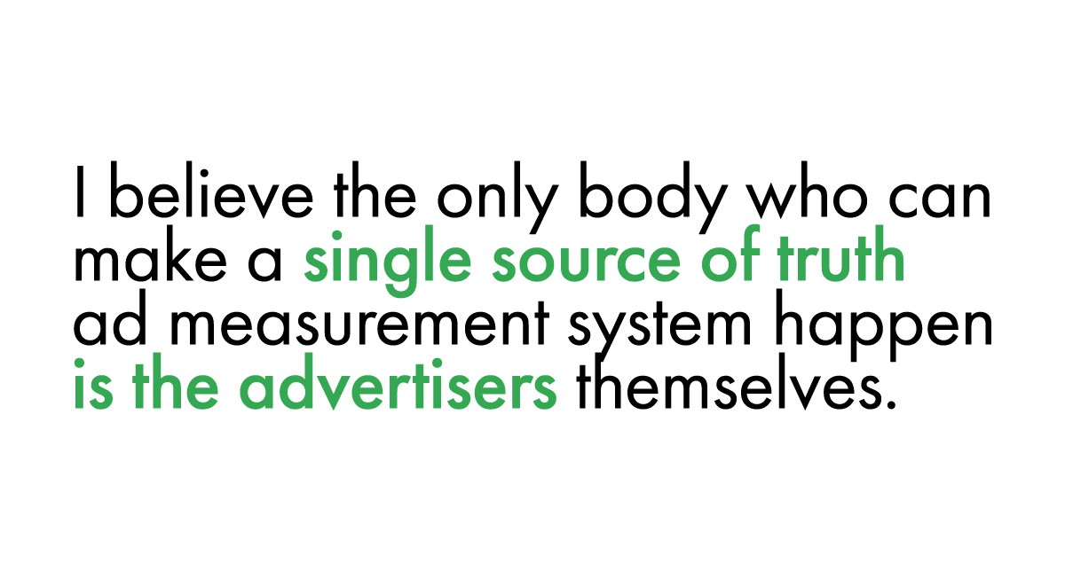 Quote from Stuart Pike of Google on the need for advertisers to work together on measurement.