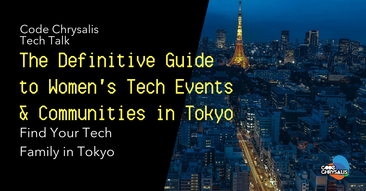 "Photo of Tokyo with ""The Definitive Guide to Women's Tech Events & Communities"" written over it"