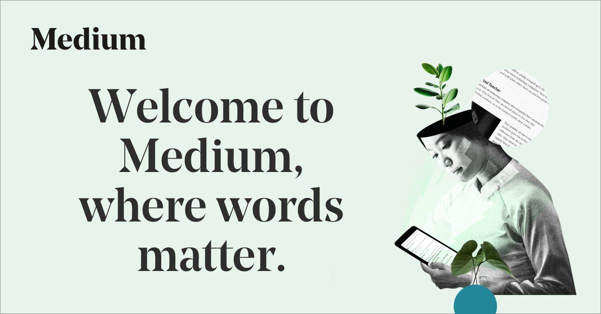 Medium: Where words matter.