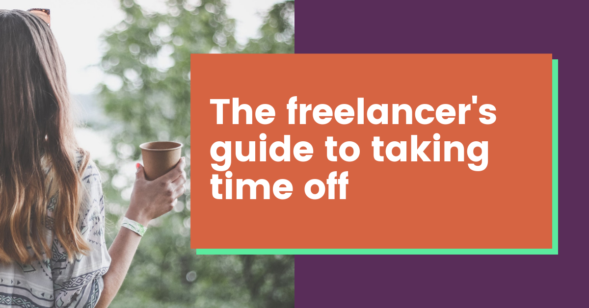 The Freelancer's Guide to Taking Time Off