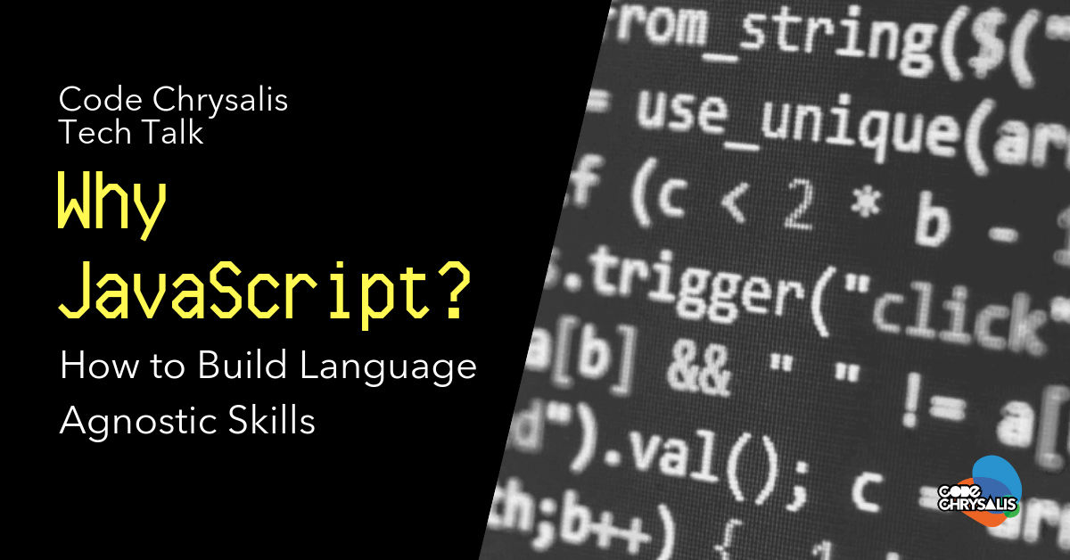 """Computer screen with code. """"Why Javascript: How to Build Language Agnostic Skills"""" written over it."""
