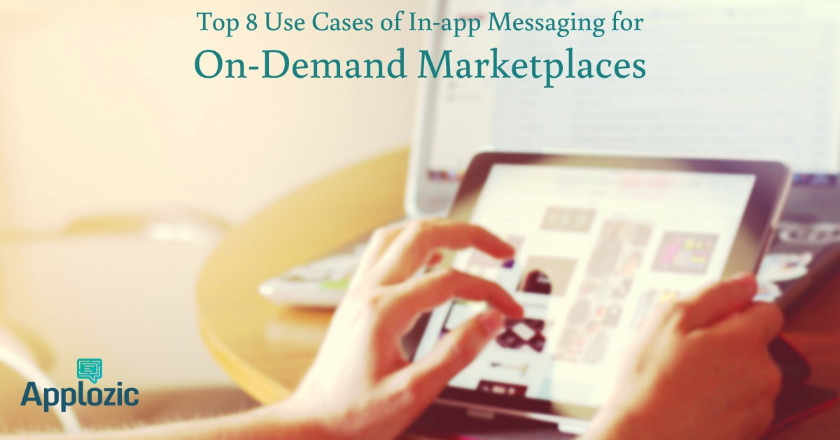 Top 8 In-app Chat & Messaging Use Cases for On-Demand