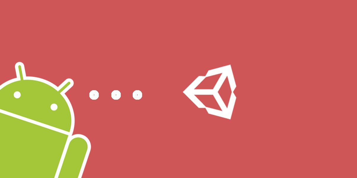 Unity and Android — Connecting the dots - AndroidPub