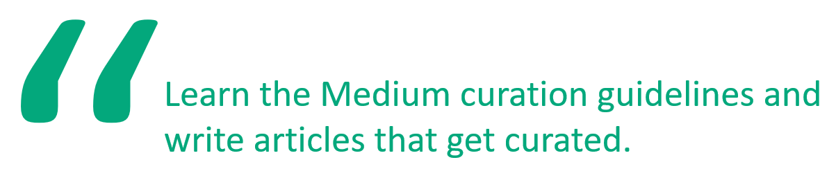 medium writing tips, medium writing tip, medium curation, medium curator, medium article curation, medium story curation