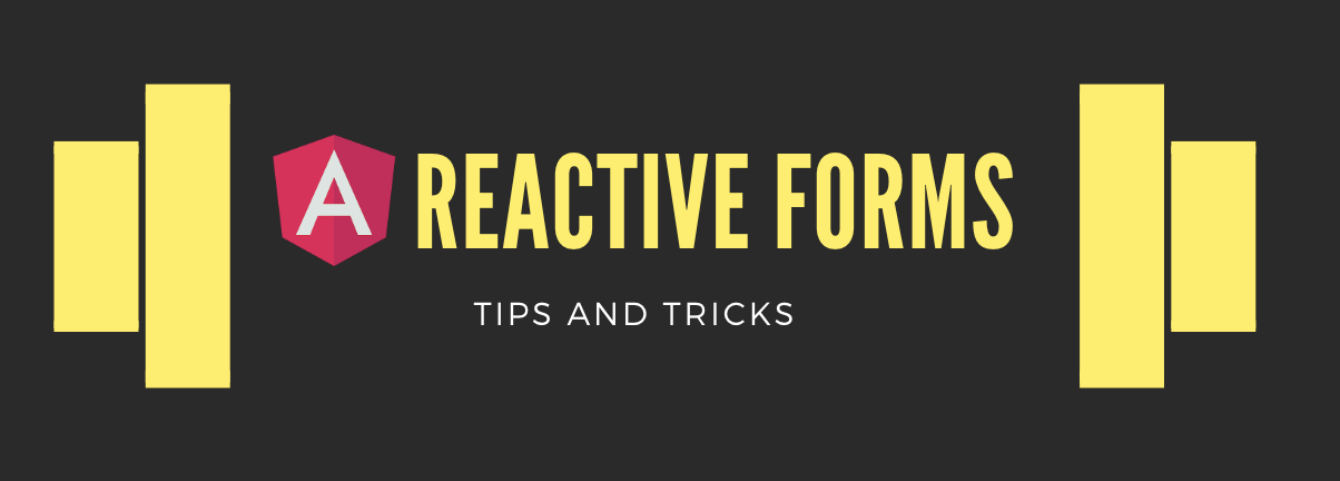 Angular Reactive Forms: Tips and Tricks - Netanel Basal