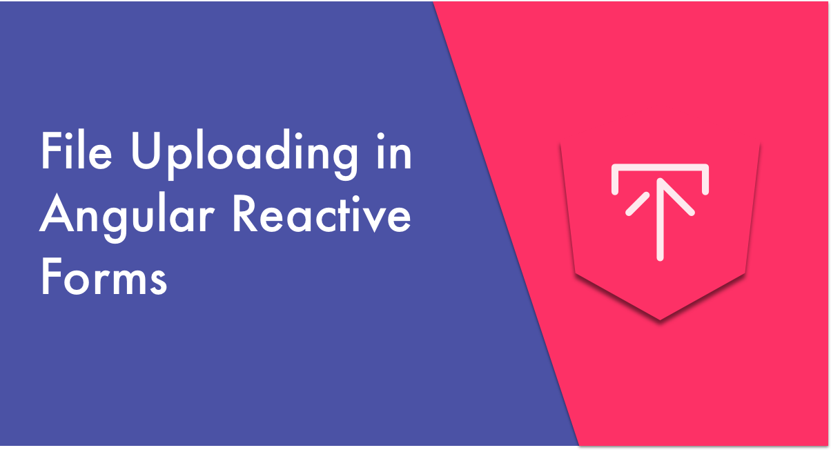 How to Implement File Uploading in Angular Reactive Forms