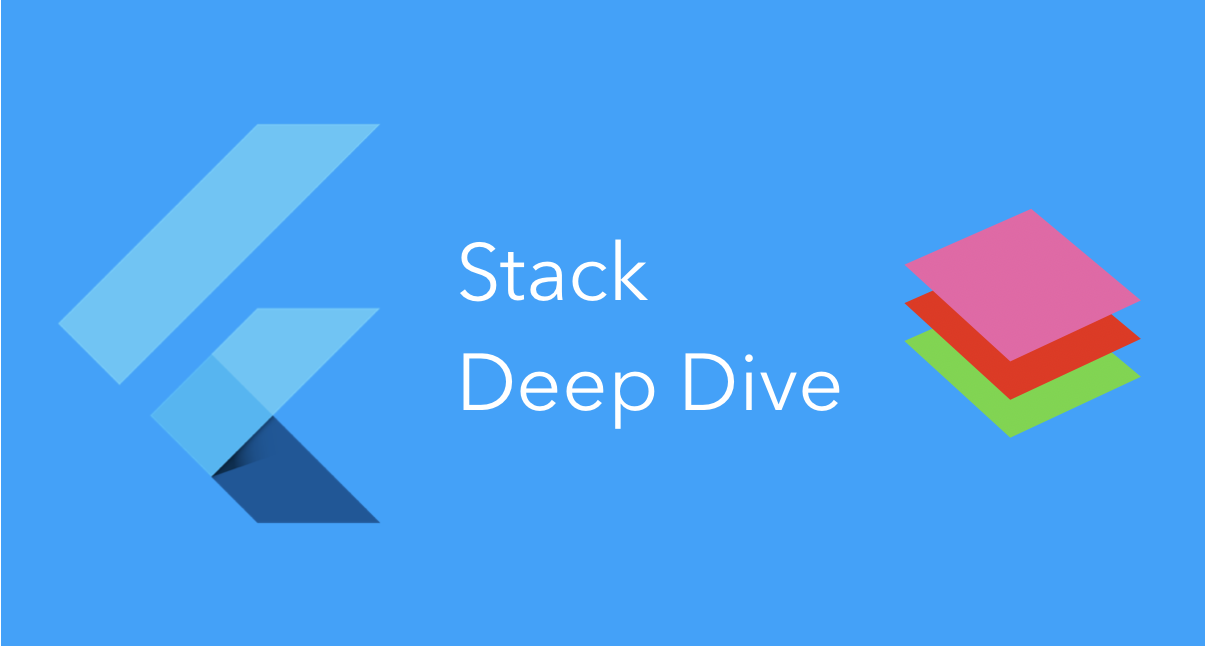 Exploring Stack and IndexedStack in Flutter - Flutter