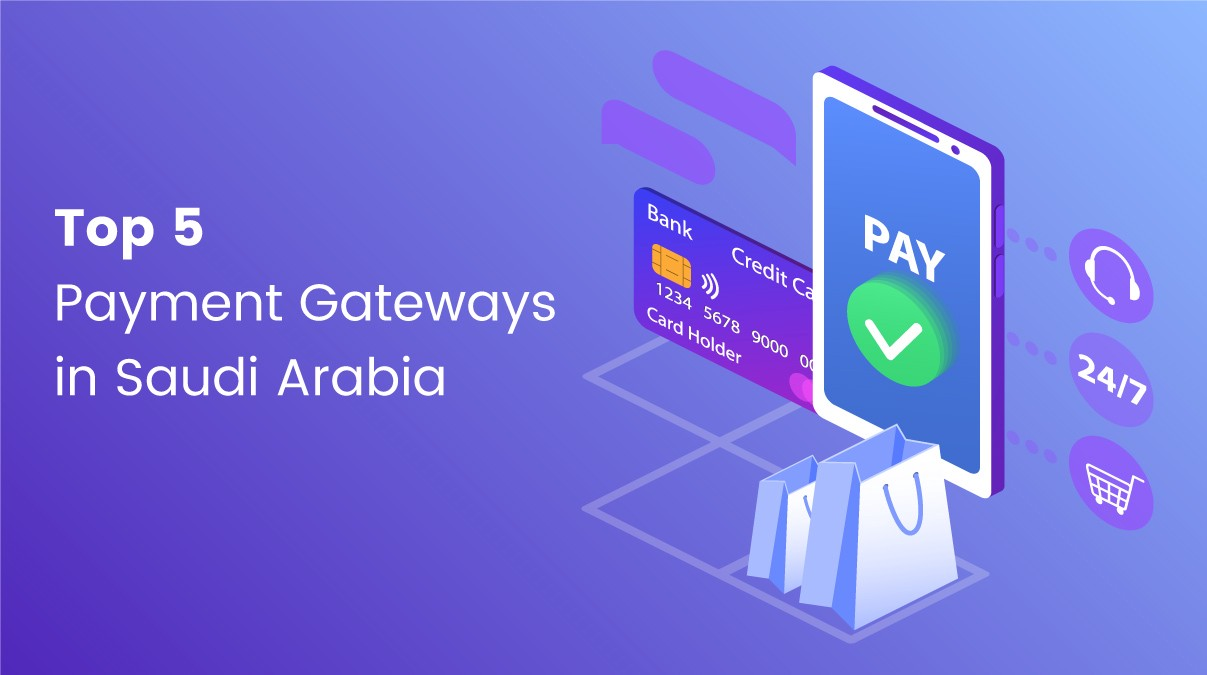 Top 5 Payment Gateways in Saudi Arabia - Audrey Zack - Medium