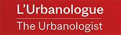 L'Urbanologue | The Urbanologist