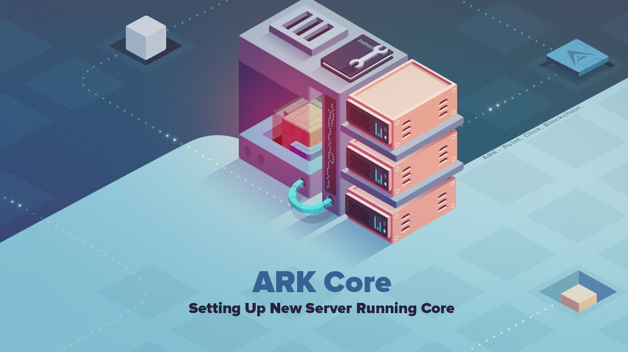 ARK Core: How To Setup a New Server Running ARK Core