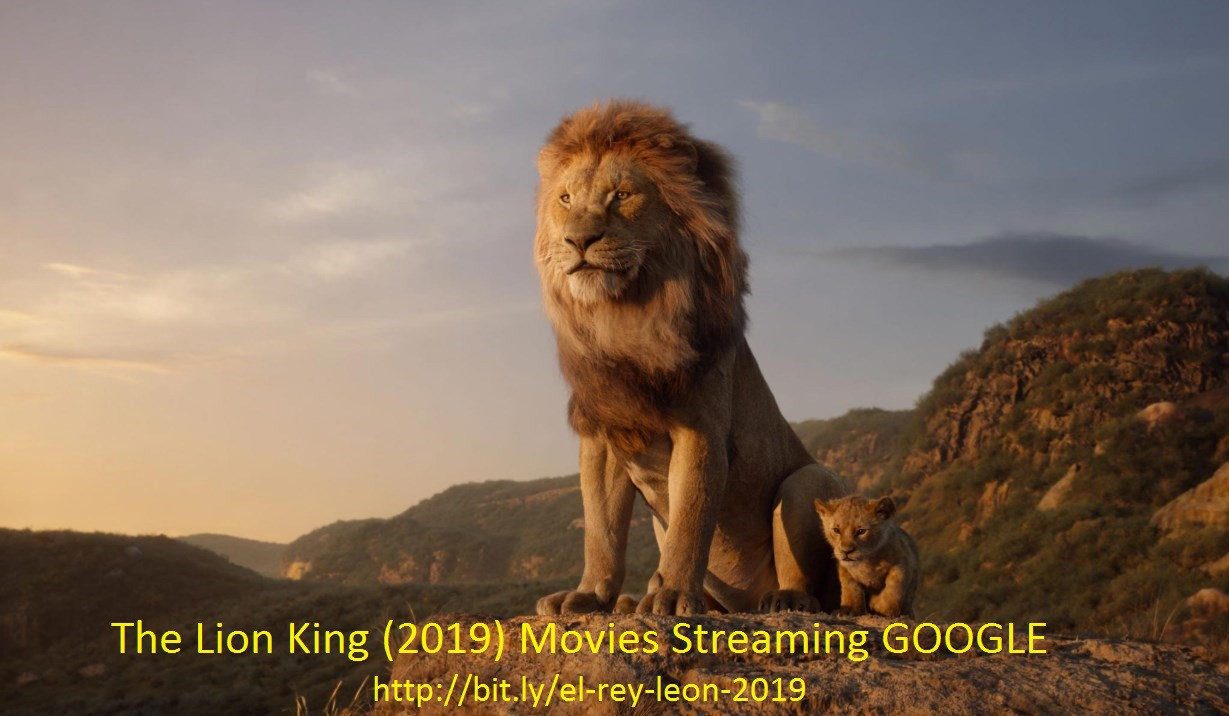 The Lion King 2019 Free Streaming Hd G00gle Drive