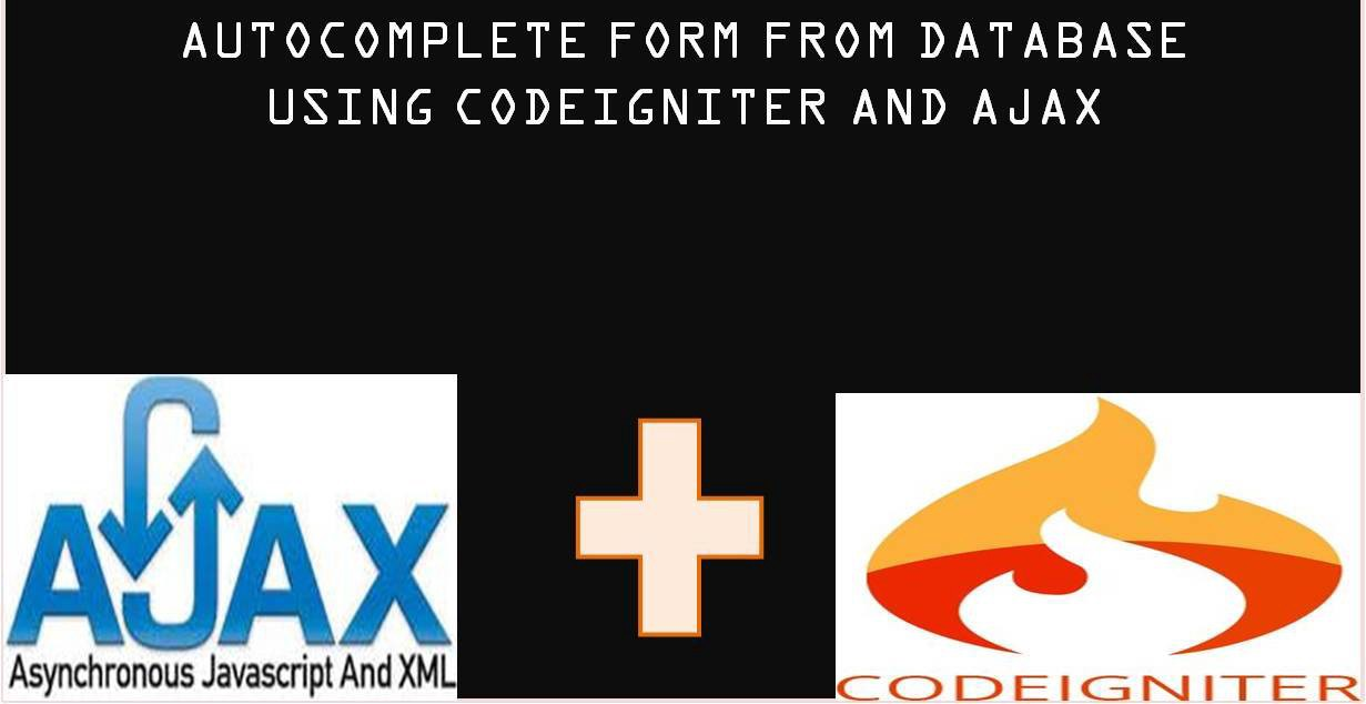 AUTOCOMPLETE FORM FROM DATABASE USING CODEIGNITER 3 * AND AJAX