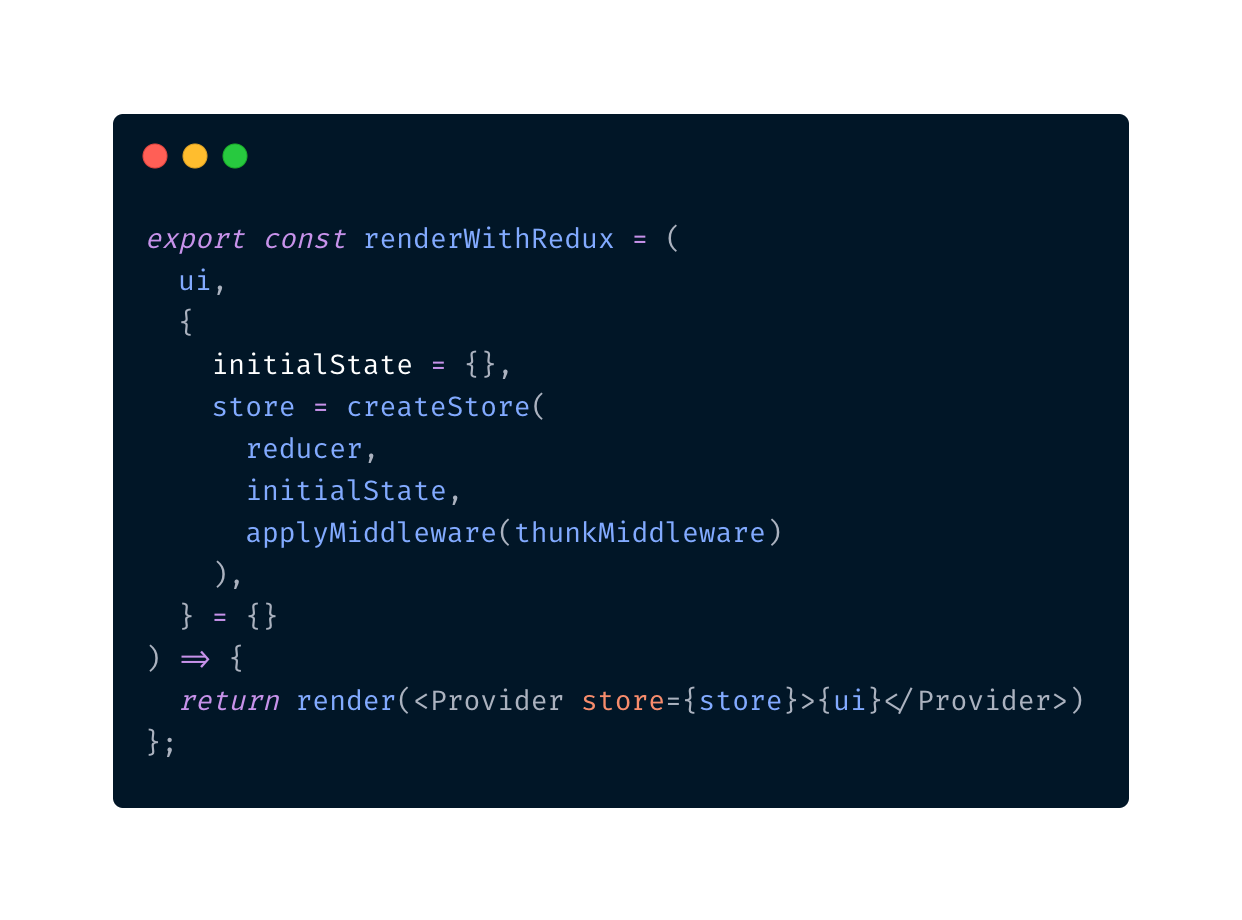 renderWithRedux example, it's a bad practice