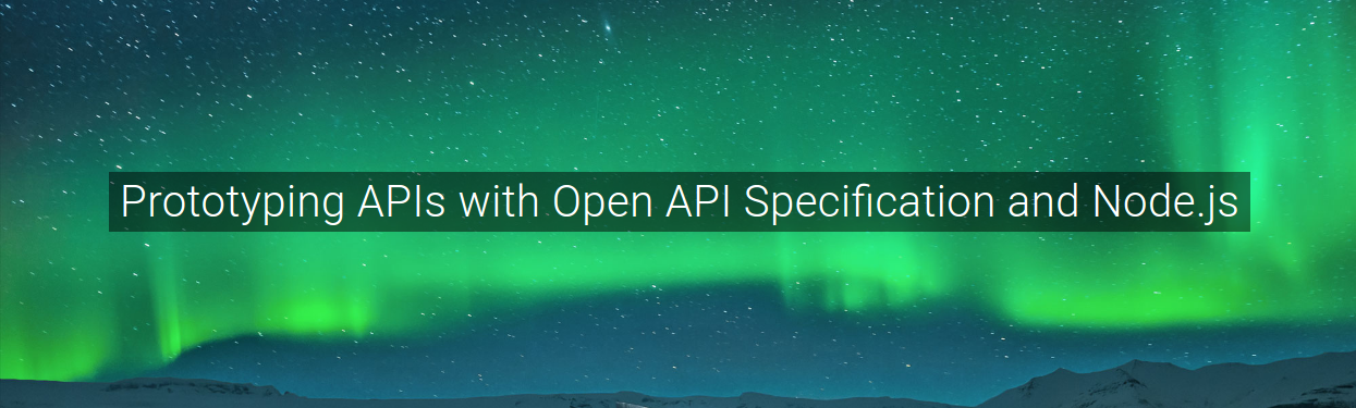 Prototyping APIs with Open API Specification and Node js