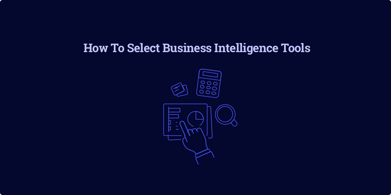 How To Select Data Analytics and Business Intelligence Tools