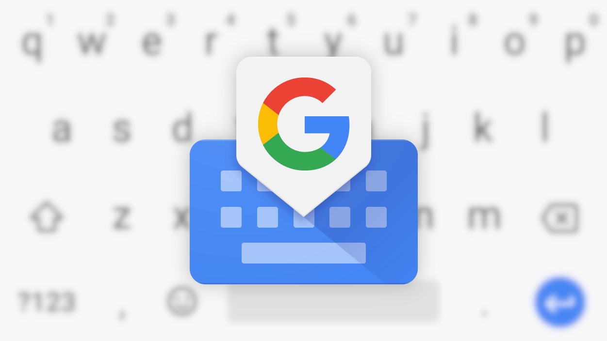 Everything you need to know about Gboard — The Google keyboard