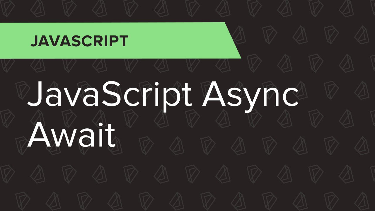 JavaScript Fundamentals: Async/Await