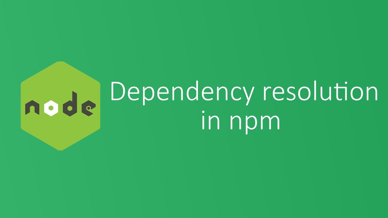 Understanding npm dependency resolution - Learn With Rahul