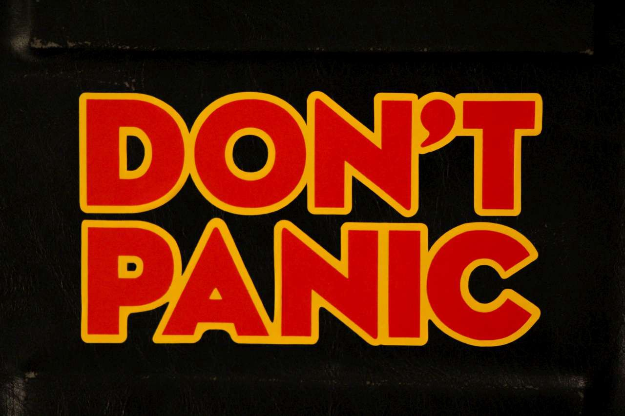 Don't Panic sign from Hitchhiker's Guide to the Galaxy