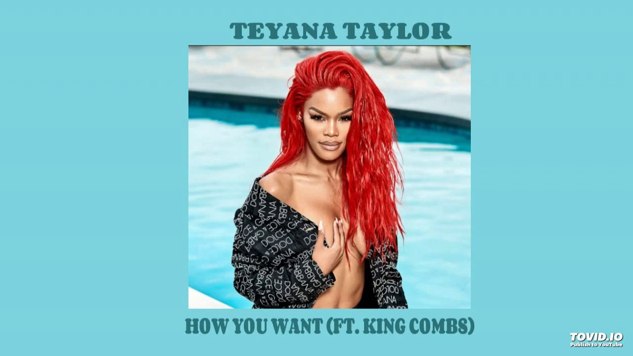 DOWNLOAD MP3: Teyana Taylor — How You Want It? Ft  King