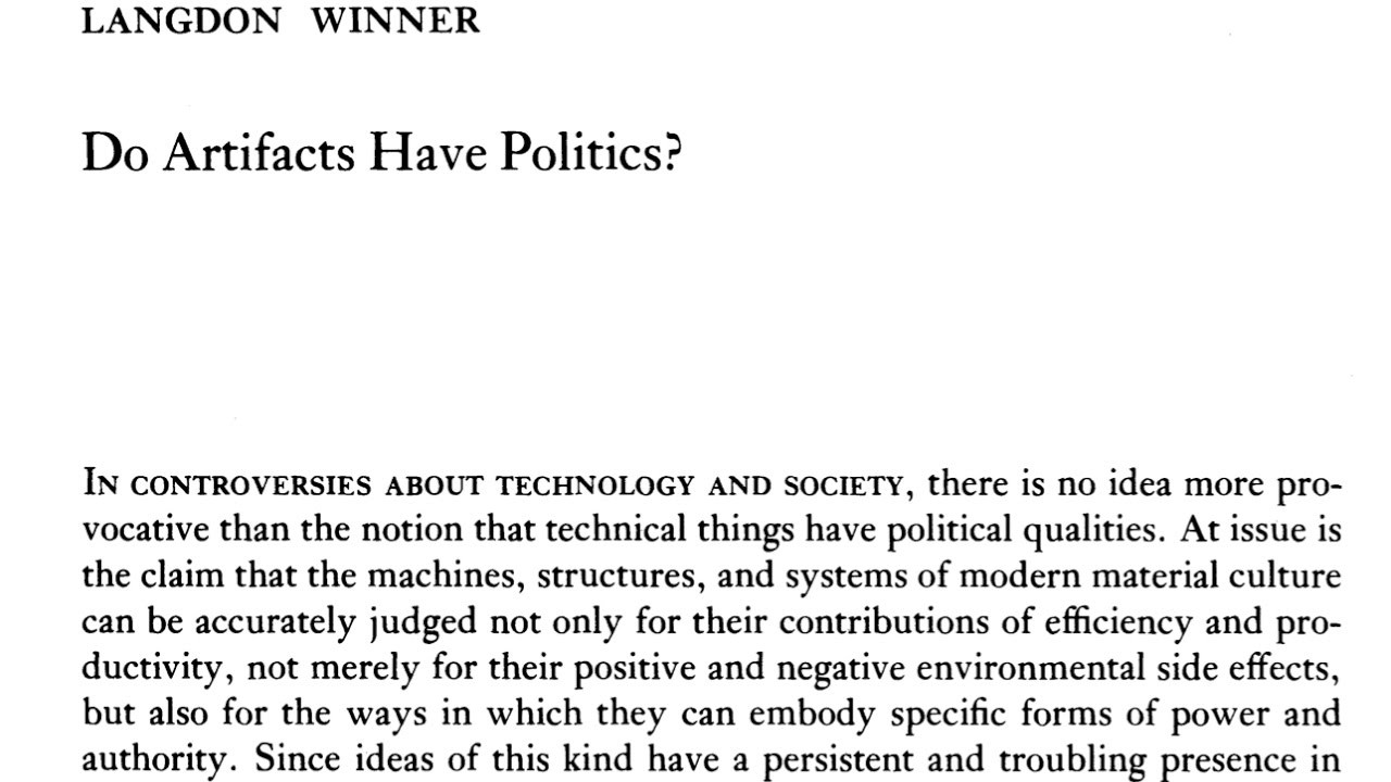 "Do Artifacts Have Politics?"" By Langdon Winner  A reflection"
