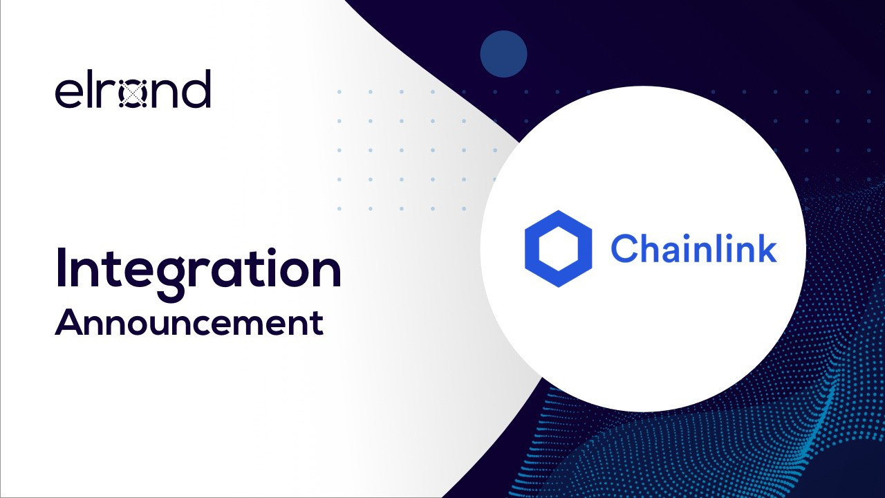 Elrond to Use Chainlink — A Decentralized Oracle Network
