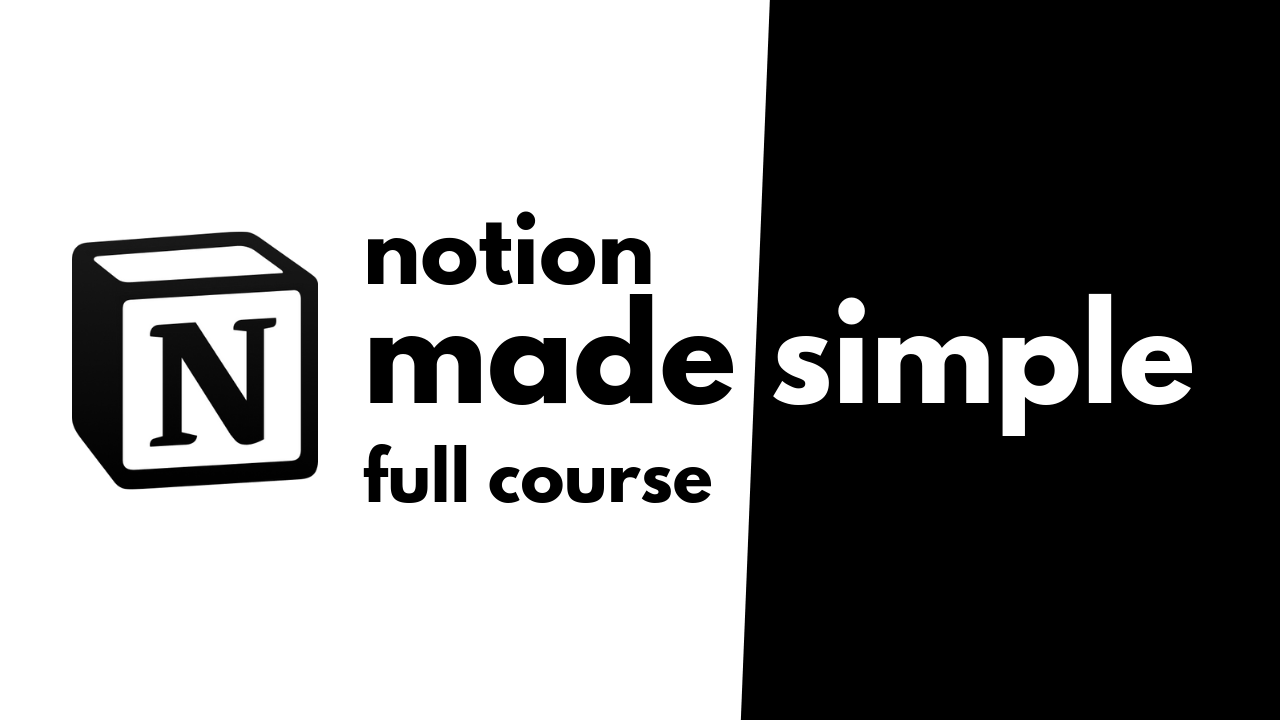 Notion Made Simple Course