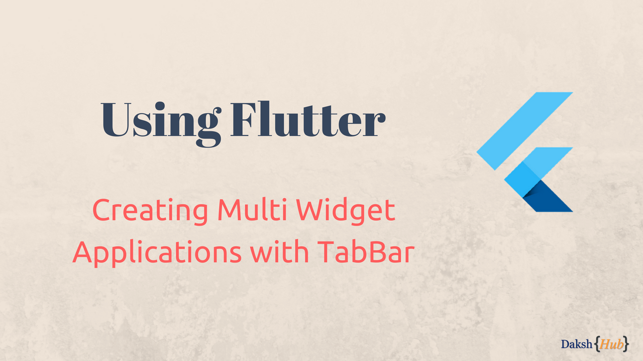 Flutter: Creating Multi Widget Applications with TabBar