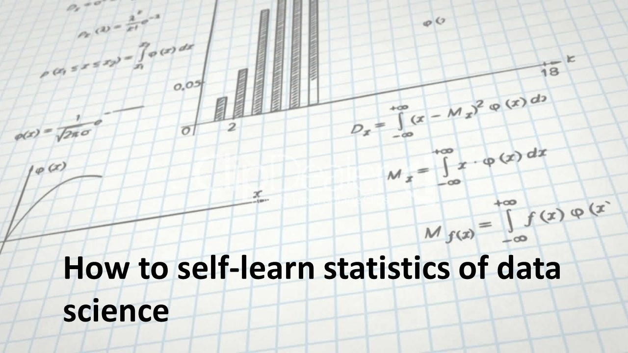 How to self-learn statistics of data science - ML Research