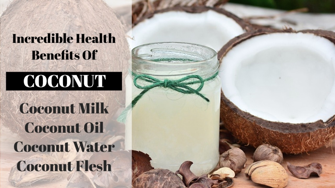 incredible health benefits of coconut ☆ benefits of coconut