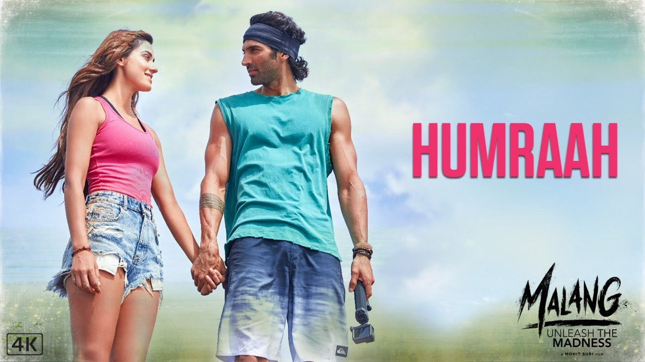 Humraah Song Lyrics Malang Aditya Roy Kapur Disha Patani By Avanish Gupta Medium